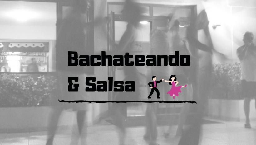 Bachateando & Salsa classes