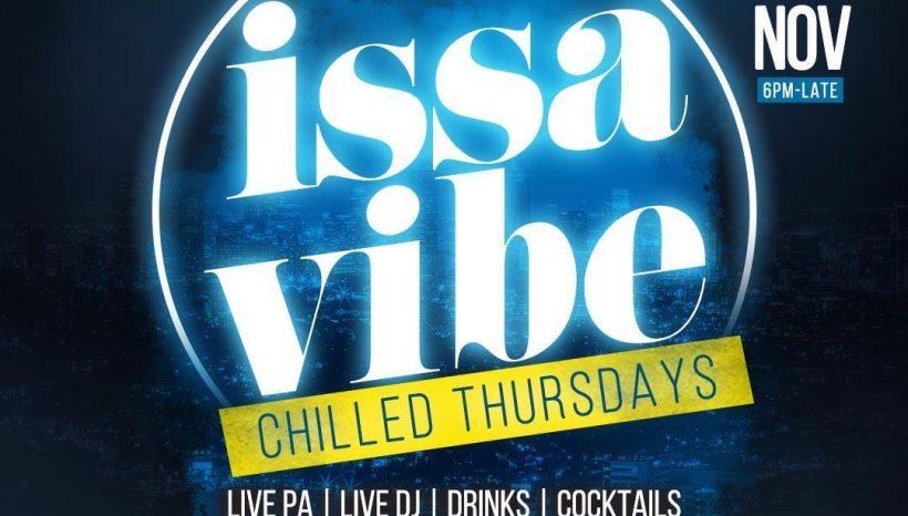Issa Vibe – Chilled Thursdays