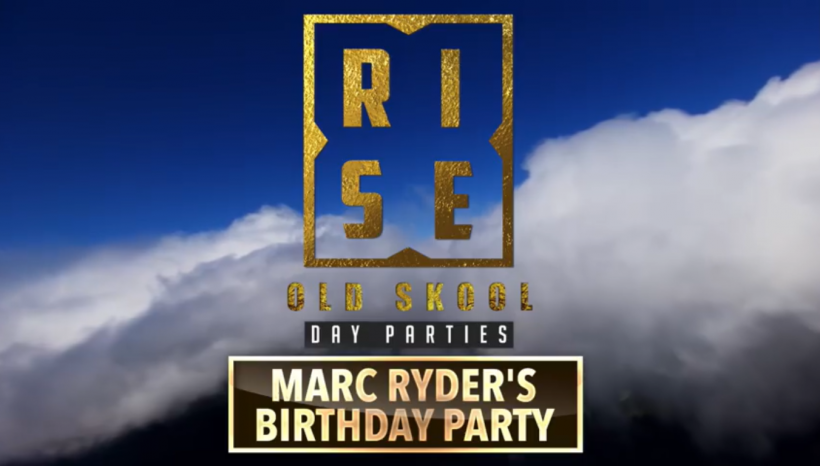 RISE Day Parties -Marc Ryder's Birthday ft Bushkin